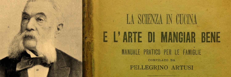 Pellegrino Artusi, il maestro della tavola